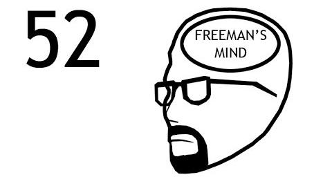 Freeman's Mind Episode 52
