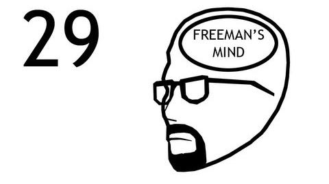 Freeman's Mind Episode 29