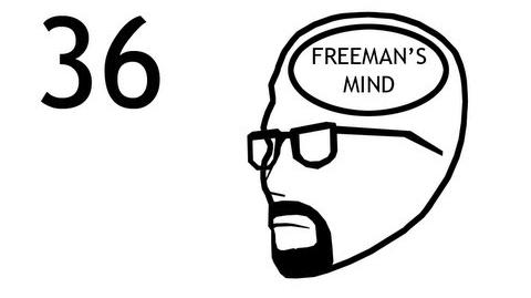 Freeman's Mind Episode 36