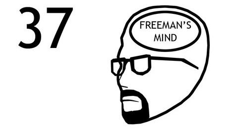 Freeman's Mind Episode 37