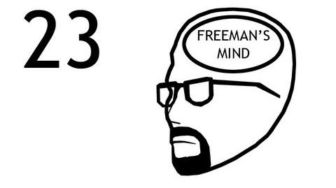 Freeman's Mind Episode 23