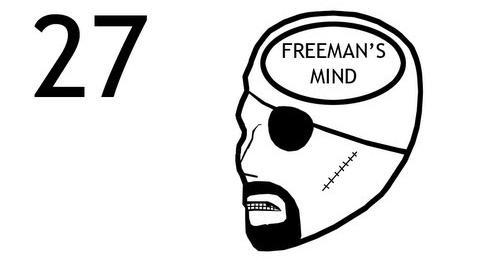 Freeman's Mind Episode 27