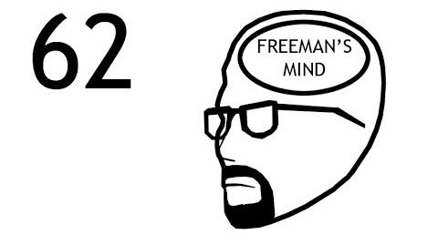 Freeman's Mind Episode 62