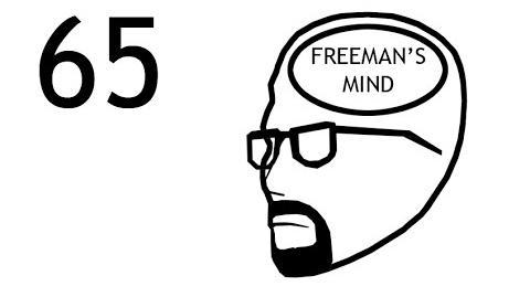 Freeman's Mind Episode 65
