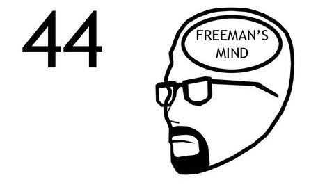 Freeman's Mind Episode 44