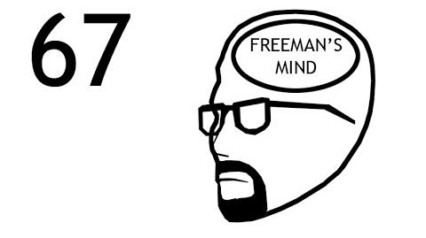 Freeman's Mind Episode 67