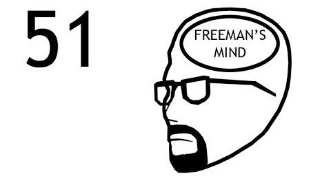 Freeman's Mind Episode 51