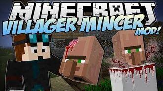 Minecraft - VILLAGER MINCER MOD! (EAT All the Villagers!) - Mod Showcase