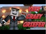 Very Crazy Griefer