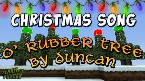 O' Rubber Tree - Tekkit Christmas Song