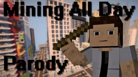 "♪ ""Mining All Day"" - A Minecraft Parody of ""Bad Day - Daniel Powter"""