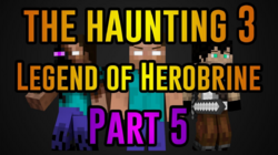 The Haunting 3 Legend of Herobrine (Part 5) Thumbnail