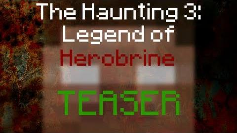 The Haunting 3- Legend of Herobrine Teaser