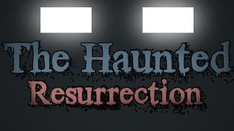 THE HAUNTED- Resurrection Trailer