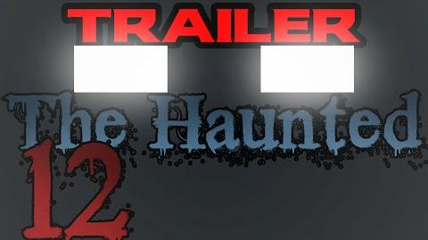 THE HAUNTED- Episode 12 TRAILER