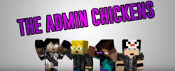 The Admin Chickens 3