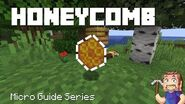 Honeycomb - Minecraft Micro Guide (56 seconds)