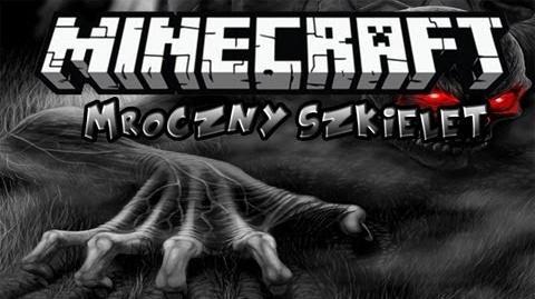 Minecraft Wither skeleton - Mroczny szkielet!