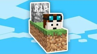I died in Minecraft Skyblock already...