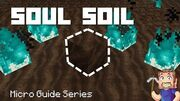 Soul Soil - Minecraft Micro Guide