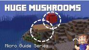 Huge Mushrooms - Minecraft Micro Guide