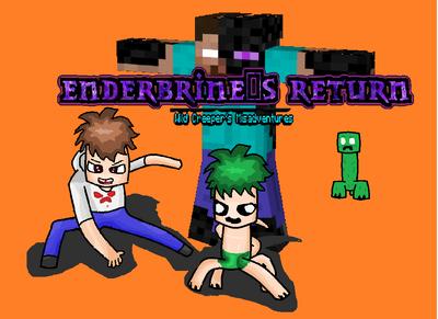 Enderbrine's Return - Wild Creeper's Misadventures