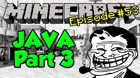 Minecraft Trolling! Episode 53 - Java (Part 3)
