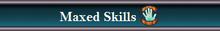 Maxed skills
