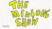 The Minions Show