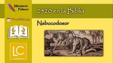 Profecía 2520 en la Biblia - Nabucodonosor