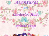Aventuras en Caterlot Hight y Cristal Prep