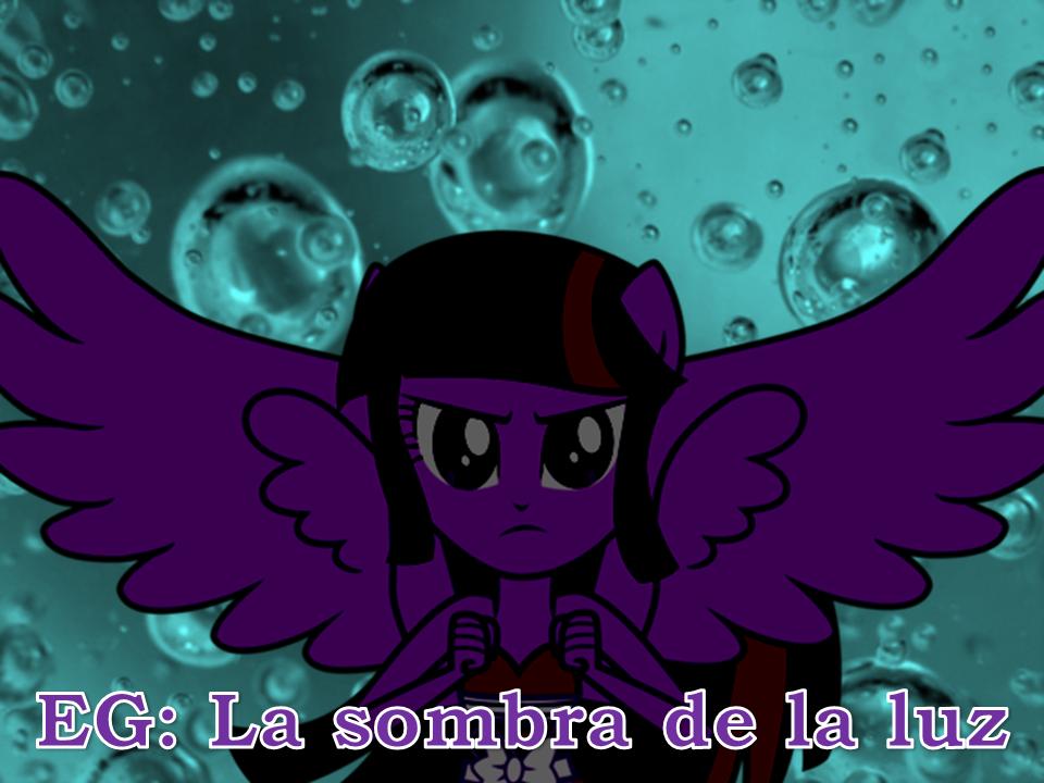 EG: La sombra de la luz | Wiki Mi Pequeño Pony: Fan Labor | FANDOM ...
