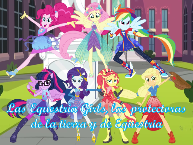 Las Equestria Girls, las protectoras de la tierra y de Equestria ...