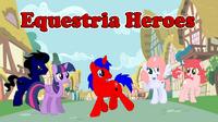 Equestria Heroes