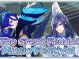 """The Great Feudal Music Festival"""