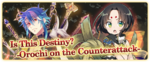 """Is this Destiny? -Orochi on the Counterattack-"" Banner"