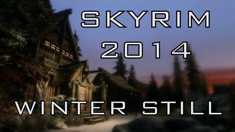 SKYRIM 2014 - Winter Still (Graphics Mods)