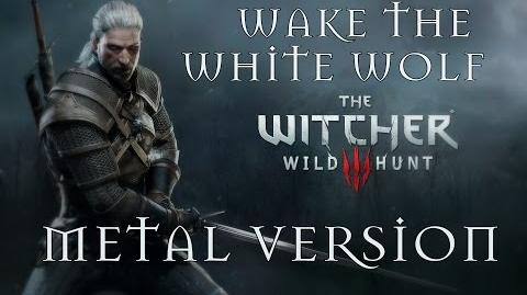 Wake The White Wolf METAL VERSION - Witcher 3
