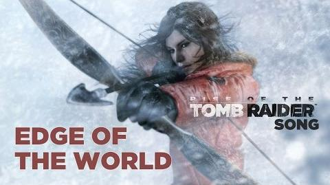 RISE OF THE TOMB RAIDER SONG Edge Of The World (Miracle of Sound ft Lisa Foiles)