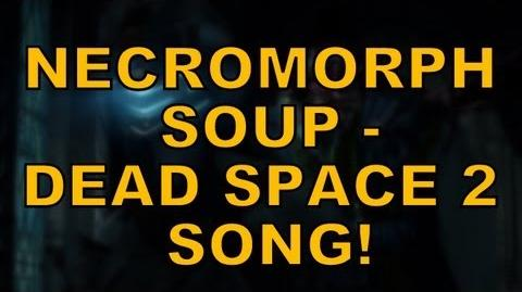 NECROMORPH SOUP - Dead Space 2 song by Miracle Of Sound