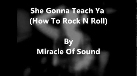 She Gonna Teach Ya (How To Rock N Roll) by Miracle Of Sound