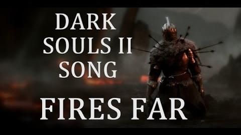 DARK SOULS 2 SONG - Fires Far by Miracle Of Sound