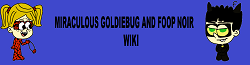 Miraculous Goldiebug and Foop Noir Wiki