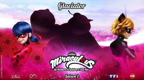 INEDIT Miraculous Bande annonce de l'épisode Glaciator