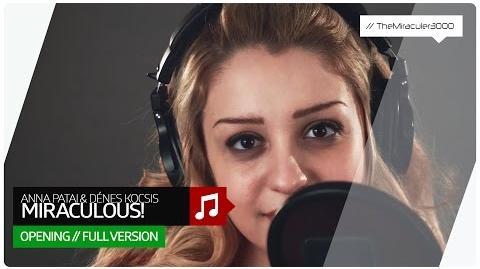 Miraculous - Anna Patai & Dénes Kocsis - Miraculous! (Full opening song) Hungarian