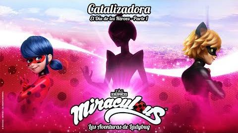 MIRACULOUS 🐞 CATALIZADORA (El Día de los Héroes - parte 1) - TRAILER 🐞 Las Aventuras de Ladybug