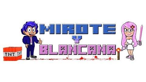 Mirote y Blancana Wiki