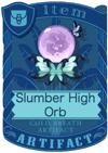 Slumber High Orb