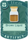 Brown Liquid