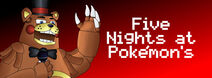 Five Nights at Pokémons